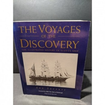 The Voyages of the Discovery: The Illustrated History of Scott's Ship Book by Savours, Ann