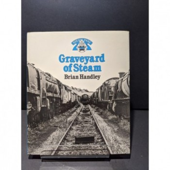 Graveyard of Steam Book by Handley, Brian