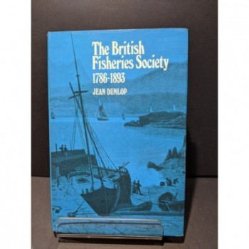The British Fisheries Society 1786-1893 Book by Dunlop, Jean