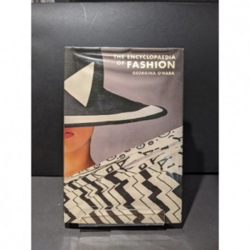 The Encyclopaedia of Fashion From 1840 to the 1980s Book by O'Hara, Georgina