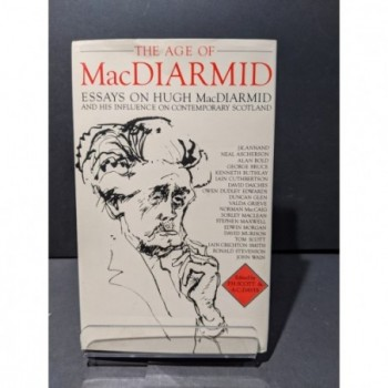 The Age of MacDiarmid.  Essays on Hugh MacDiarmid Book by Scott & David (eds)