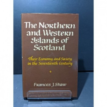 The Northern and Western Islands of Scotland: Their Economy and Society in the Seventeenth Century Book by Shaw, Frances J