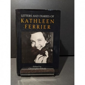 Kathleen Ferrier: the Letters & Diaries Book by Fifield, Christopher (ed)