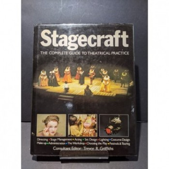 Stagecraft: The Complete Guide to Theatrical Practice Book by Griffiths, Trevor R (ed)