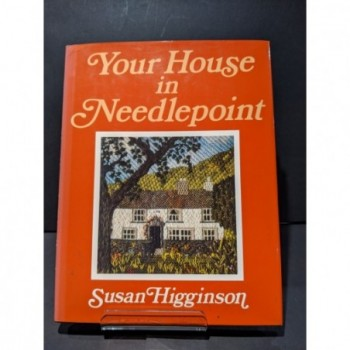 Your House in Needlepoint Book by Higginson, Susan