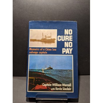 No Cure No Pay: Memoirs of...