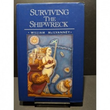 Surviving The Shipwreck Book by McIlvanney, William