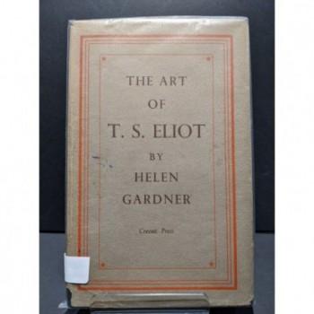 The Art of T S Eliot Book by Gardner, Helen