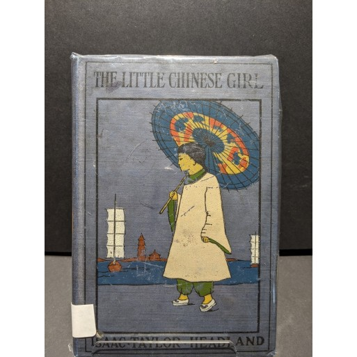 The Little Chinese Girl Book by Headland, Isaac Taylor