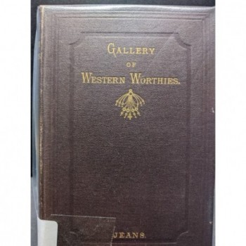 Gallery of Western Worthies – a gallery of biographical and critical sketches Book by Jeans, J. Stephen