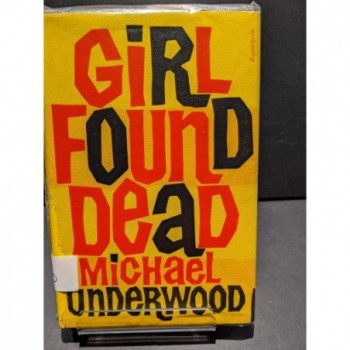 Girl Found Dead Book by Underwood, Michael