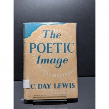 The Poetic Image Book by Lewis, C Day