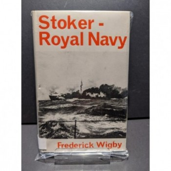 Stoker - Royal Navy Book by Wigby, Frederick