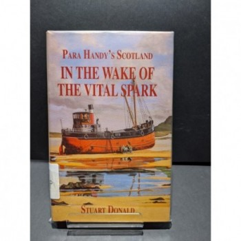 In the Wake of the Vital Spark - Para Handy's Scotland Book by Donald, Stuart