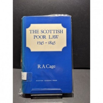 The Scottish Poor Law 1745-1845 Book by Cage, R A
