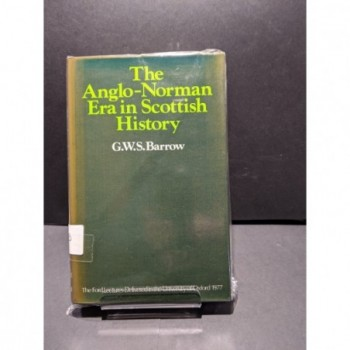 The Anglo-Norman Era in Scottish History - The Ford Lectures 1977 Book by Barrow, G W S
