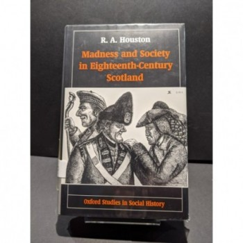 Madness and Society in Eighteenth Century Scotland Book by Houston, R A