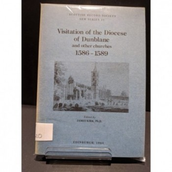 Visitation of the Diocese of Dunblane and other churches 1586 - 1589 Book by Kirk, James (ed)