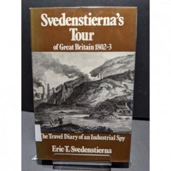 Svendenstierna's Tour of Great Britain 1802-3 The Travel Diary of an Industrial Spy Book by Svedenstierna, E T