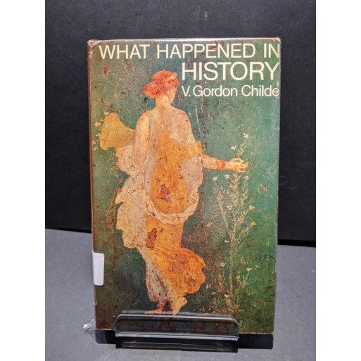 What Happened in History Book by Childe, V. Gordon