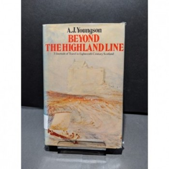 Beyond the Highland Line - 3 journals of Travel in Eighteenth Century Scotland Book by Youngson, A J