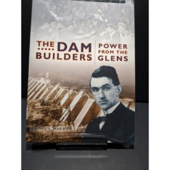 The Dam Builders: Power from the Glens Book by Miller, James