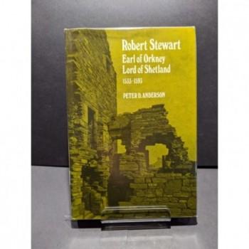 Robert Stewart: Earl of Orkney, Lord of Shetland 1533-1593 Book by Anderson, Peter D