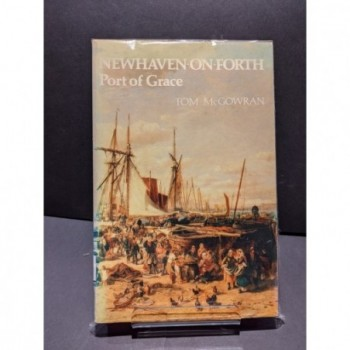 Newhaven-on-Forth: Port of Grace Book by McGowran, Tom