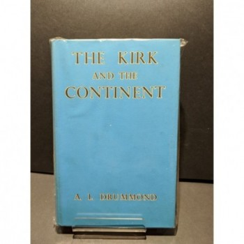 The Kirk and the Continent Book by Drummond, A L