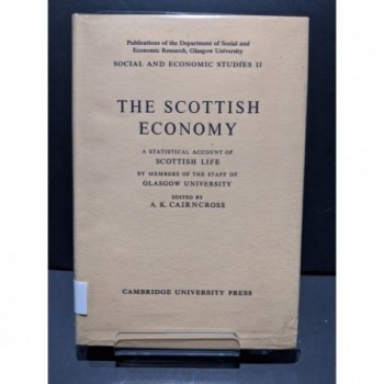 The Scottish Economy - A Statistical Account of Scottish Life Book by Cairncross, A K  (ed)