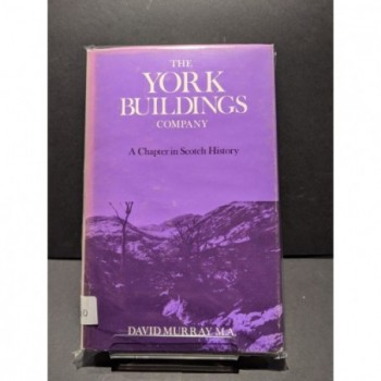 The York Buildings Company - a Chapter in History Book by Murray, David