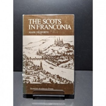 The Scots in Franconia Book by Dilworth, Mark