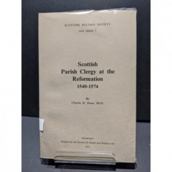Scottish Parish Clergy at the Reformation 1540-1574 Book by Haws, Charles H