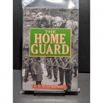 The Home Guard Book by MacKenzie, S P