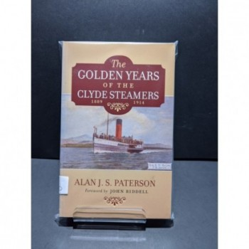 The Golden Years of the Clyde Steamers 1889-1914 Book by Paterson, Alan J S
