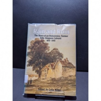 Rain and Ruin: The Diary of an Oxfordshire Farmer 1875-1900 Book by Miller, Celia (ed)