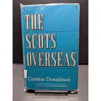 The Scots Overseas Book by Donaldson, Gordon