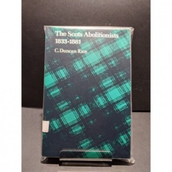 The Scots Abolitionists 1833-1861 Book by Rice, C Duncan