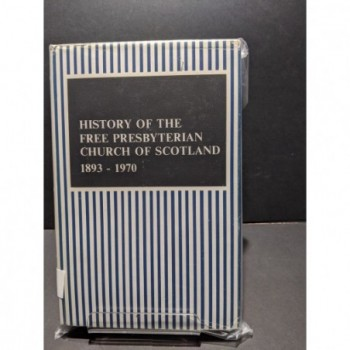 History of the Free Presbyterian Church of Scotland 1893-1970 Book by Compiled by Committee