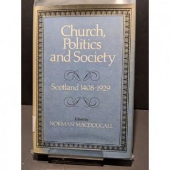 Church, Politics & Society:Scotland 1408-1929 Book by MacDougall, Norman (ed)