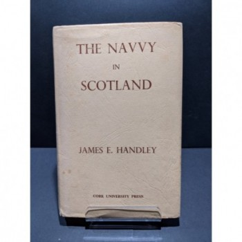 The Navvy in Scotland Book by Handley, James E