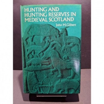 Hunting and Hunting Reserves in Medieval Scotland Book by Gilbert, John M