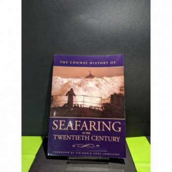 Seafaring in the Twentieth Century (Conway History) Book