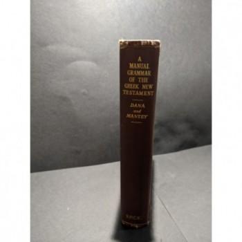 A Manual Grammar of the Greek New Testament Book by Dana & Manley