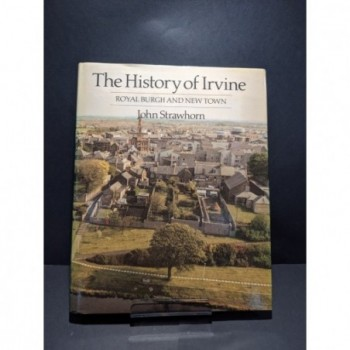 The History of Irvine: Royal Burgh and New Town Book by Strawthorn, John