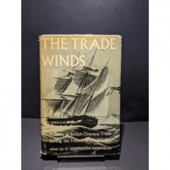 The Trade Winds: A study of British Overseas Trade during the French wars 1793-1815 Book by Northcote Parkinson, C (ed)