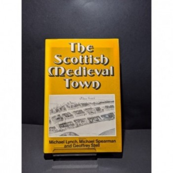 The Scottish Medieval Town Book by Lynch, Spearman & Stell