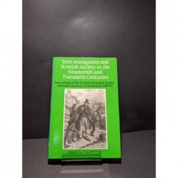 Irish Immigrants and Scottish Society in the Nineteenth anbd Twentieth Centuries Book by Devine, T M (ed)