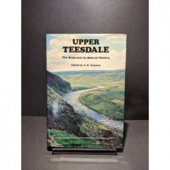 Upper Teesdale: The Area and its Natural History Book by Clapham, A R (ed)