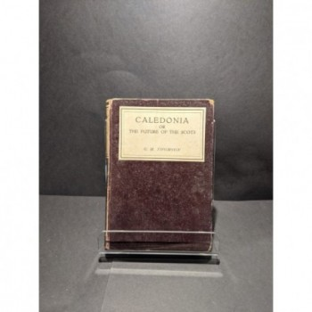 Caledonia or The Future of the Scots Book by Thomson, G M